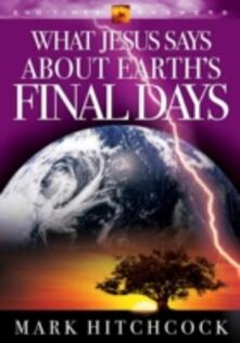 What Jesus Says about Earth's Final Days