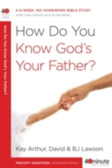 How Do You Know God's Your Father?