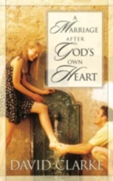 Marriage After God's Own Heart