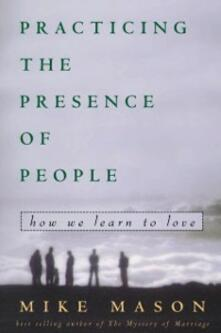 Practicing the Presence of People