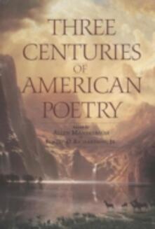 Three Centuries of American Poetry