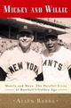 Mickey and Willie: Mantle and Mays,...