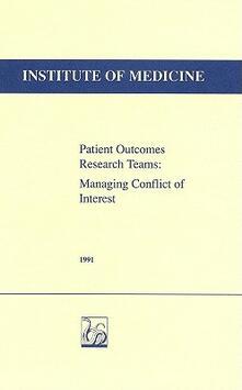 Patient Outcomes Research Teams (PORTS): Managing Conflict of Interest - Institute of Medicine,Committee on Potential Conflicts of Interest in Patient Outcomes Research Teams - cover