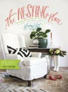 Libro in inglese The Nesting Place: It Doesn't Have to Be Perfect to Be Beautiful  - Myquillyn Smith