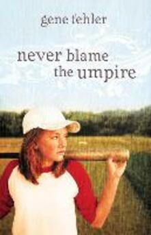 Never Blame the Umpire - Gene Fehler - cover