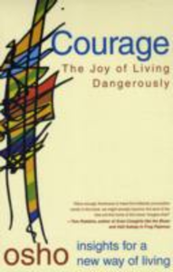 Libro in inglese Courage: The Joy of Living Dangerously  - Osho