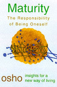 Libro in inglese Maturity: Responsibility Being on  - Osho