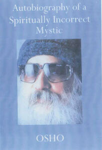Libro in inglese Autobiography of a Spiritually Incorrect Mystic  - Osho