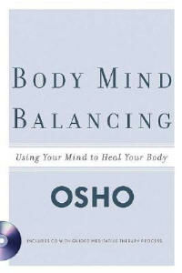 Libro in inglese Body Mind Balancing: Using Your Mind to Heal Your Body  - Osho