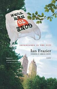 Libro in inglese Gone to New York: Adventures in the City  - Ian Frazier