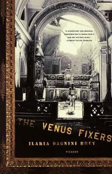The Venus Fixers: The Remarkable Story of the Allied Monuments Officers Who Saved Italy's Art During World War II - Ilaria Dagnini Brey - cover