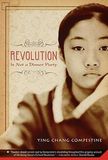 Revolution Is Not a Dinner Party - Ying Chang Compestine - cover