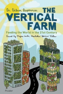Libro in inglese The Vertical Farm: Feeding the World in the 21st Century  - Dickson Despommier