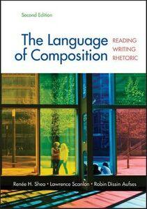 Libro inglese The Language of Composition: Reading, Writing, Rhetoric Renee H Shea , Lawrence Scanlon , Robin Dissin Aufses
