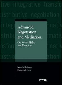 Foto Cover di Advanced Negotiation and Mediation: Concepts, Skills, and Exercises, Libri inglese di James Holbrook,Benjamin Cook, edito da West Academic
