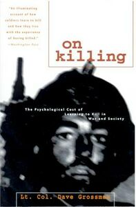 Libro in inglese On Killing: The Psychological Cost of Learning to Kill in War and Society  - Dave Grossman