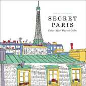 Libro in inglese Secret Paris: Color Your Way to Calm