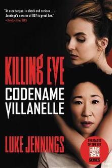 Killing Eve: Codename Villanelle - Luke Jennings - cover