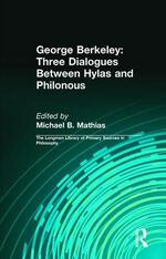George Berkeley: Three Dialogues Between Hylas and Philonous (Longman Library of Primary Sources in Philosophy)