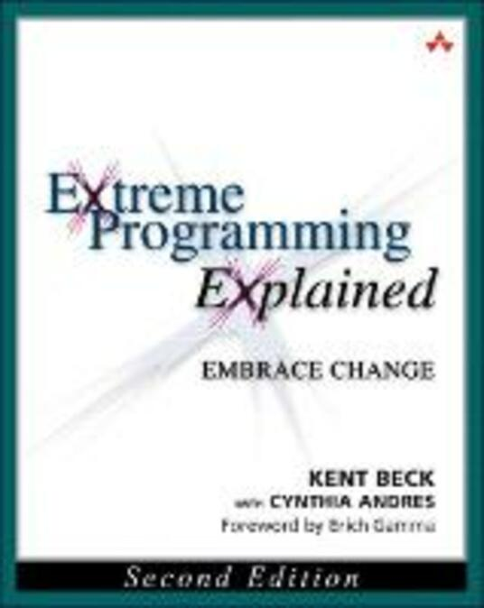 Extreme Programming Explained: Embrace Change - Kent Beck,Cynthia Andres - cover