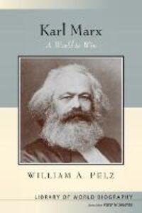 Foto Cover di Karl Marx, Libri inglese di William A. Pelz,Peter N. Stearns, edito da Pearson Education (US)