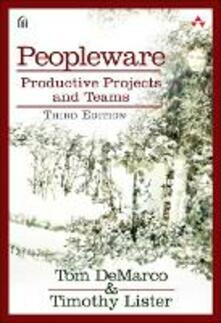 Peopleware: Productive Projects and Teams - Tom DeMarco,Tim Lister - cover