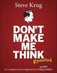 Don't Make Me Think, Revisited: A Common Sense Approach to Web Usability - Steve Krug - cover