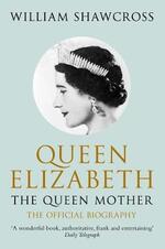 Queen Elizabeth the Queen Mother: The Official Biography