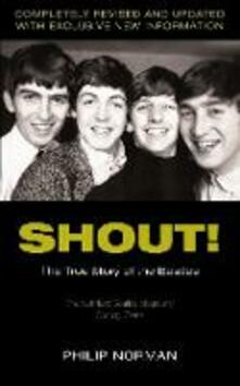 Shout!: The True Story of the Beatles - Philip Norman - cover