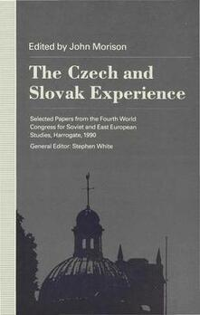 The Czech and Slovak Experience: Selected Papers from the Fourth World Congress for Soviet and East European Studies, Harrogate, 1990 - cover