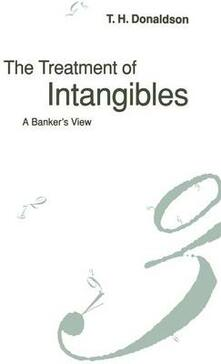 The Treatment of Intangibles: A Banker's View - T.H. Donaldson - cover