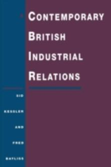 Contemporary British Industrial Relations - Sidney Kessler,Fred Bayliss - cover