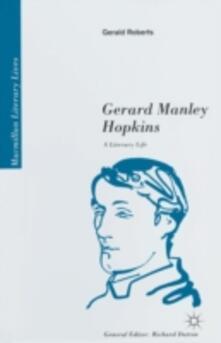 Gerard Manley Hopkins: A Literary Life - Gerald Roberts - cover