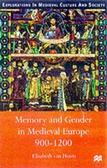Memory and Gender in Medieval Europe, 900-1200 - Elisabeth M. C. Houts - cover