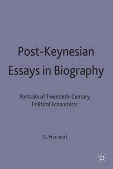 Post-Keynesian Essays in Biography: Portraits of Twentieth-Century Political Economists - G. C. Harcourt - cover