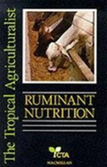 The Tropical Agriculturalist Ruminant Nutrition - John Chesworth - cover