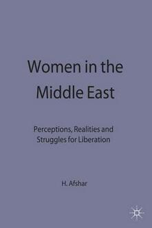 Women in the Middle East: Perceptions, Realities and Struggles for Liberation - cover