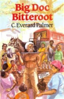 Big Doc Bitteroot - C.Everard Palmer - cover
