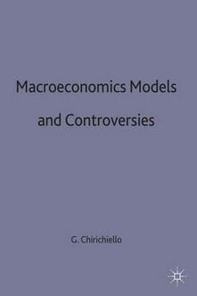 Macroeconomic Models and Controversies - Giuseppe Chirichiello - cover