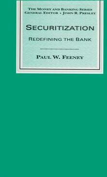 Securitization: Redefining the Bank - Paul W. Feeney - cover