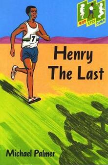Hop Step Jump; Henry The Last - Michael Palmer - cover