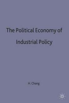 The Political Economy of Industrial Policy - H. Chang - cover