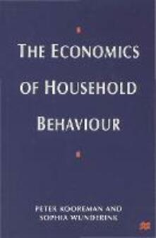 The Economics of Household Behavior - Peter Kooreman,Sophia Wunderink - cover