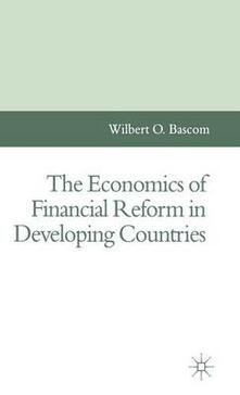 The Economics of Financial Reform in Developing Countries - Wilbert O. Bascom - cover