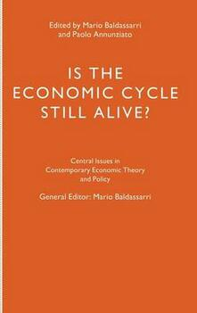 Is the Economic Cycle Still Alive?: Theory, Evidence and Policies - cover