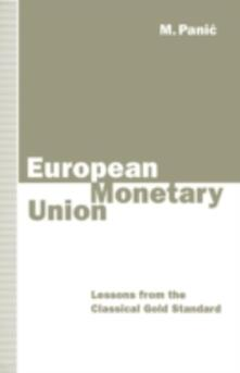 European Monetary Union: Lessons from the Classical Gold Standard - M. Panic - cover