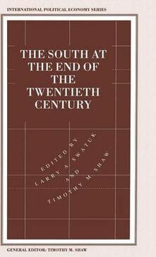 The South at the End of the Twentieth Century: Rethinking the Political Economy of Foreign Policy in Africa, Asia, the Caribbean and Latin America - cover