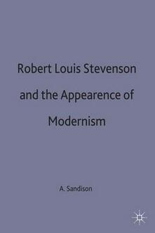 Robert Louis Stevenson and the Appearance of Modernism - Alan Sandison - cover