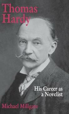 Thomas Hardy: His Career as a Novelist - Michael Millgate - cover