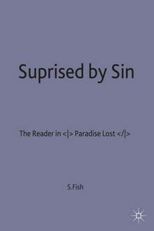 Surprised by Sin: The Reader in Paradise Lost - Stanley Fish,Nausheen Anwar - cover